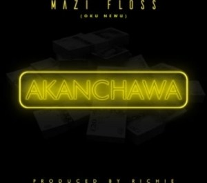 Mazi Floss - Akanchawa